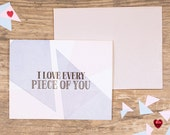 Letterpress Valentine's Greeting Card - I Love Every Piece of You