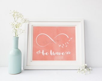 Be Brave Inspirational Quote Motivational art Coral watercolor art Minimalist Decor Infinity Sign Peach Pastel Art Wedding Gift Home Office