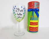funny wine glass hand painted wine glass with decorative box.... 29 until further notice 30th birthday gift 30th 40th 50th 60th 70th