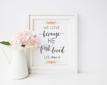 We love because He first loved us - Printable Bible Verse Quote Sign - 1 John 4:19 - Wedding INSTANT DOWNLOAD Digital 8x10