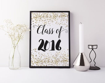 Class of 2016 Graduation Party Sign 8x10 - Graduation Printable Party Decoration - Graduation Gift - Digital File - Instant Download