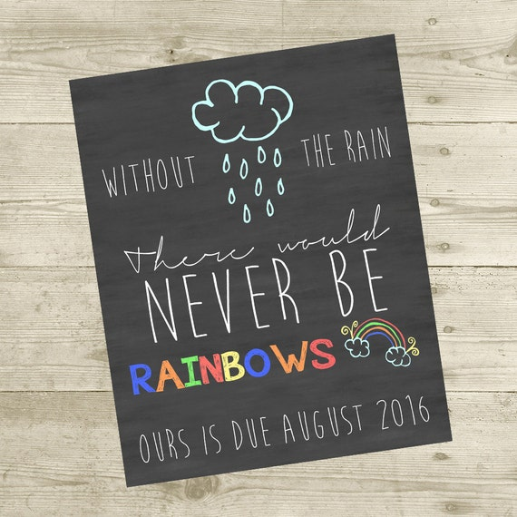 Without The Rain There Would Never Be Rainbows Pregnancy Announcement Sign