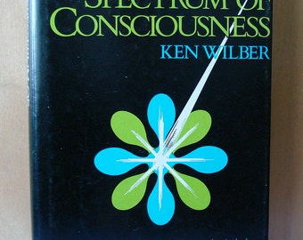 The Spectrum of Consciousness; Ken Wilber; Quest 1977 Rare Collectible First Edition Hard Cover, Psychology Spiritual Teachings East & West