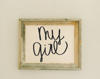 My Girl Barn Wood Framed Print home decor, present, housewarming gift, gray weathered frame, rustic