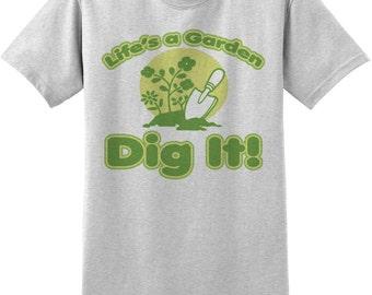 Life's a Garden: Dig it Novelty T Shirt, funny gift for gardener tee, landscaper,plants tshirt, clothing, birthday gift,   Z11957
