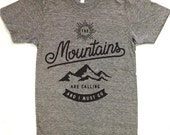 The Mountains Are Calling and I Must Go American Apparel Track Tee Womens & Unisex Sizes