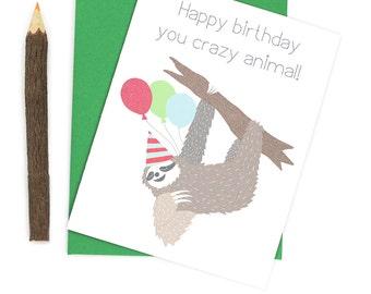 Funny Birthday Card - Crazy Sloth - You Crazy Animal - Happy Birthday Card