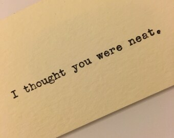 """Calling Cards (""""I thought you were neat"""") printed by typewriter, one dozen"""