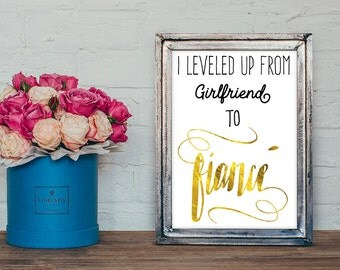 "Level up from Girlfriend to Fiancé Printable 5""x7.5"""