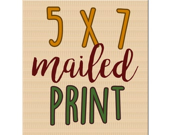 5x7 physical print - Get the print of your choice mailed to you from awintersart!