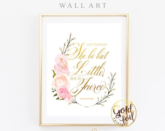 And Though She be But Little,  Pink and Gold Nursery Decor, Baby Show Gift Idea