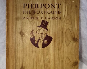 Pierpont The Foxhound, Antique Children's Book, Political Fable