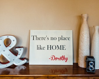 Wizard of Oz sign- There's no place like home - Dorothy - home sign - Dorothy sign - Housewarming gift - ruby slippers sign - wizard of oz