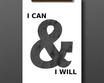 Typography print, I can & I will, Ampersand print, fitness quote, motivational quotes, exercise, weightloss motivation, poster prints, quote