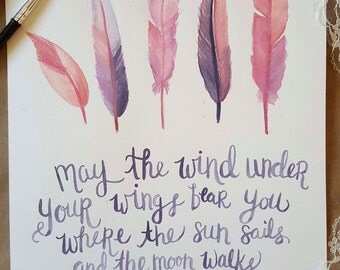 JRR Tolkien | Hand Painted Quote | Feather Painting | Watercolor | May the wind under your wings bear you where sun sails moon walks