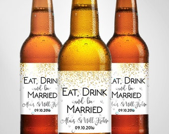 Eat Drink and Be Married Beer Labels- Wedding Favors