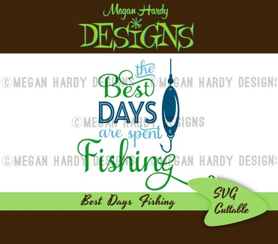 Best days spent fishing svg from meganhardydesigns on etsy for Best fishing days