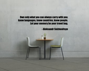 Own only what you can carry Wall Decal.. Aleksandr Solzhenitsyn quote.. Wall decor quote..