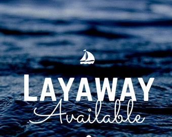 A Layaway Plan Is Available