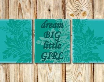 Home Art Print turquoise/Nursery Prints Turquoise/Nursery  Decor/Girls Room Art/ Art Set of 3 prints/Teen Girls Room/ dream BIG little GIRL