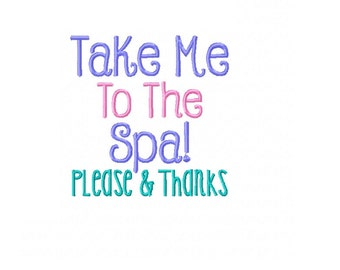 Take Me To The Spa Please and Thanks - Machine Embroidery Design - 4x4 Instant Digital Download