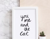 You, Me and The Cat // Handmade Contemporary Typographic A4 Print