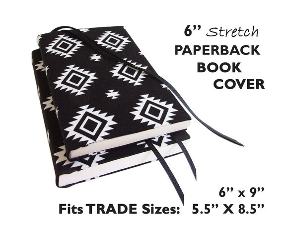 White Stretchable Book Cover : Stretch paperback book cover b w southwest by sewingtheabcs