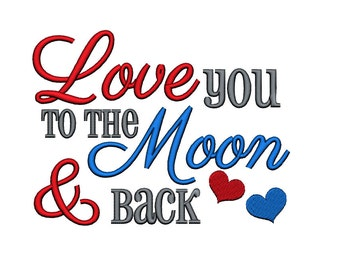 Love you to the Moon and back Valentine. Instant Download Machine Embroidery Design. 4x4 5x7 6x10