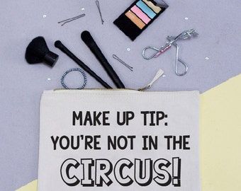 Make up Tip: You're not in the Circus Make up Bag - Make up Pouch - Squiffy Print