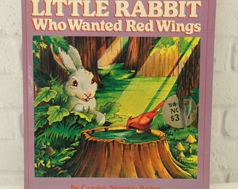 The Little Rabbit Who Wanted Red Wings, Carolyn S. Bailey, Vintage Childrens Book