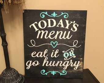 Today's Menu - Eat it or go hungry