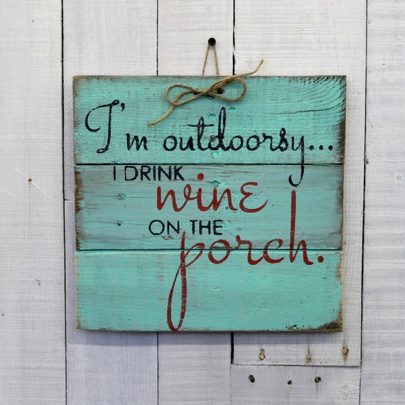 Home Is Wherever I M With You Wood Sign Home Decor: I'm Outdoorsy I Drink Wine On The Porch Rustic Decor