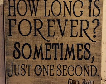 """Handpainted distressed wooden 12"""" x 12"""" Alice in Wonderland """"How Long Is Forever"""" Sign"""