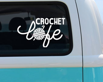 Crochet Life Vinyl Window Decal - Car Decal - Crochet Decal - Crochet Life Decal - Crochet Sticker - Yarn Decal - Craft Decal - Crochet