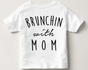 Brunch With Mom Toddler Kids Boy Girl Fashion T-Shirt