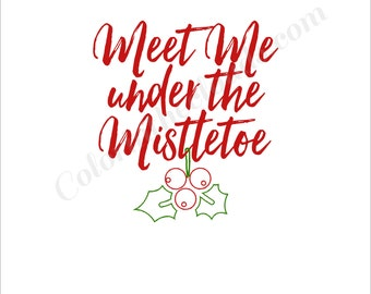 Meet Me under the Mistletoe, Christmas Printable, Christmas sign, Holiday, Digital poster