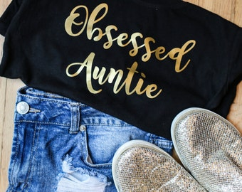 Obsessed Auntie Womens Shirt - Auntie Life Shirt - Aunt Shirt - Auntie Shirt - Obsessed Aunt Shirt - Personalized Shirt