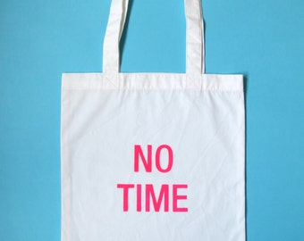 NO TIME tote