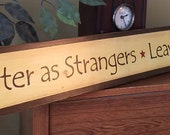 Half Price Enter as Strangers Leave As Friends Wooden Primitive Sign