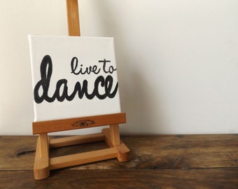 Live to Dance Canvas Wall Art - Wall Art - Canvas wall art - Handpainted canvas art - Dance Wall art - Inspirational wall art