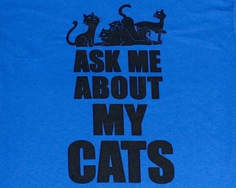 Ask Me About My Cats Funny Humor Royal Blue T-shirt