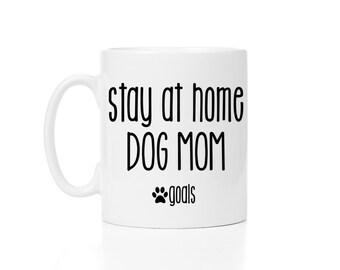 Stay at home dog mom, goals, mug, fur mom