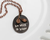 Be Still and Know Necklace Metal Stamped Copper Jewelry