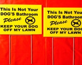 """2 signs 12"""" x 8""""Large Size Not your dog's bathroom Keep dog  off my Lawn no dog poop Sign Weatherproof plastic 2 steel stands ship 24 hrs"""
