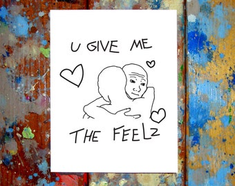 You Give Me The Feelz Valentine Card