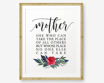 Mother's Day Gift Printable, mothers day art, Mother is She who can take the place of all others, gifts for mom, Mothers day printable