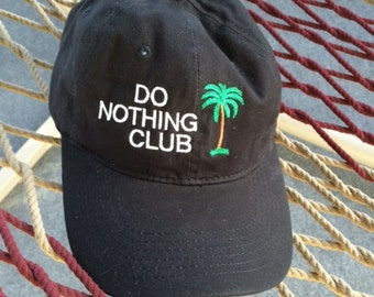 "Do Nothing Club - Black Hat  With White Lettering- (""Member"" on the Back Panel)"