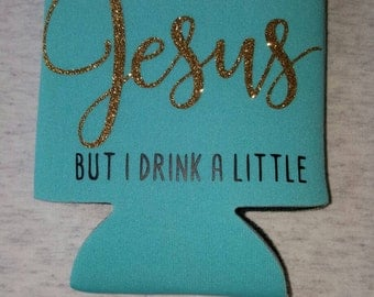 I love Jesus but I drink a little can insulator, I love Jesus, I drink, Jesus, personalized can insulator