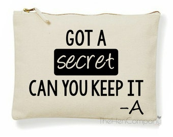 Pretty Little Liars Make-Up Bag Got A Secret Quote Make Up Bag Pretty Little Liars Accessory Bag PLL Pencil Case Gifts for Her Christmas