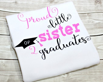 Proud Sister of a Graduate, Proud Sister of a Graduate Shirt, Proud Sister Shirt, Grad, Sister, Graduation, Graduation Shirt, Graduate,2018